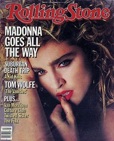Madonna's first Rolling Stone Cover, 1984. She would go on to achieve the most covers of any female: a dozen between 1984 and 2009 via Rolling Stone