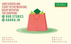 have a rockling start to the #weekend, Enjoy with fun the #shopping @ #stores or go #virtual on www.harra.in  enjoy weekend