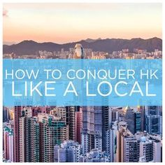 11 Ways To Conquer Hong Kong Like A Local