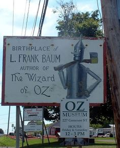 Oz Museum - Birthplace of Frank L. Baum.  Some years ago I sold a vintage brochure that I believe was going to this museum - neat!
