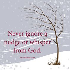 never ignore a nudge or whisper from god - Google Search