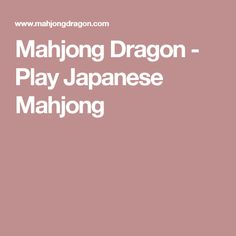 Mahjong Dragon - Play Japanese Mahjong