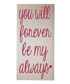Take a look at this Cream & Pink 'Forever Be My Always' Wall Art by Vinyl Crafts on #zulily today!
