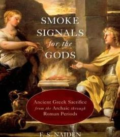 Smoke Signals For The Gods: Ancient Greek Sacrifice From The Archaic Through Roman Periods PDF