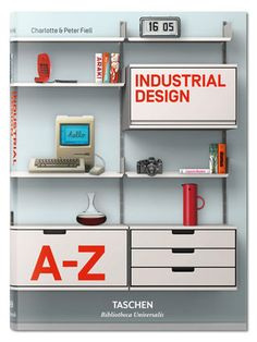 "Industrial Design A-Z Charlotte & Peter Fiell Taschen ""Charlotte and Peter Fiell have done a superb and thorough job of covering the subject. The teaching of design history courses will be more efficient now that this volume is. Philippe Starck, Brompton, Bauhaus, Lamborghini, Creative Inventions, All Themes, Present Day, Book Design, Locker Storage"