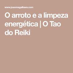 O arroto e a limpeza energética   O Tao do Reiki