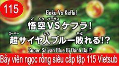 Bảy viên ngọc rồng siêu cấp tập 115 Vietsub - Dragon Ball Super tập 115 .