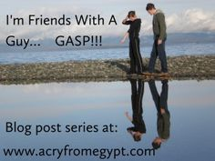 I'm Friends With A Guy… GASP! – Introduction   A Cry From Egypt