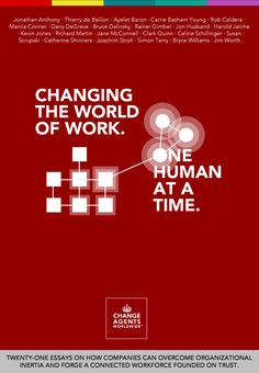 Published by Change Agents Worldwide. Through the eyes of professionals working on the front lines of transformation, we offer actionable insights on how to adapt to the workplace of the future. Kevin Jones, Agent Of Change, Social Business, School Motivation, First Humans, Employee Engagement, Change The World, Book Publishing, Problem Solving
