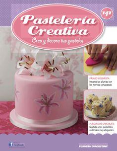 Fascículo 141 de Pastelería Creativa Chocolate, Birthday Cake, Cakes, Desserts, Food, Creativity, Sweet Recipes, Pies, Libros