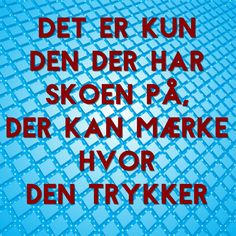 Sko der trykker Get To Know Me, Getting To Know, Dream Life, My Dream, Amai, Qoutes, Gems, Humor, Sayings