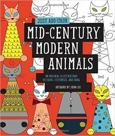 Just Add Color Mid Century Modern Animals 30 Original Illustrations To