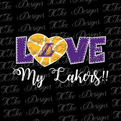 Love My Lakers - Los Angeles Lakers - NBA Basketball SVG File - Vector Design Download - Cut File by TCTeeDesigns on Etsy