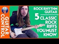 Rock Rhythm Guitar: 5 Classic Rock Riffs You MUST Know | Guitar Control - YouTube