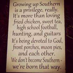 southern through and through.
