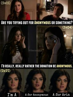 """We all know that -A is Rosewood's Anonymous terrorist. When it comes to being anonymous Aria was the one who said in (2x22) when she allegedly lied to Ashley Marin admitting """"I'm A. A for Anonymous. A for Aria."""" But what that really a lie? or one of the few truths Aria has actually told. Again in (5x04) Aria inquires about making an """"anonymous"""" donation to Shana's family instead of a personal one. Then in (5x15) when Aria goes to Caleb for help about hacking into a website, he asks her """"Are…"""