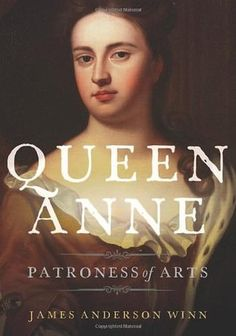 As the last Stuart monarch, Queen Anne (1665-1714) received the education thought proper for a princess, reading plays and poetry in English and French while learning dancing, singing, acting, drawing, and instrumental music. As an adult, she played the guitar and the harpsichord, danced regularly, and took a connoisseur's interest in all the arts. In this comprehensive in ...