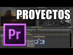 Adobe Premiere Pro - #2: Proyectos - YouTube