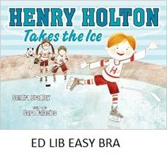October 20,2016. Henry Holton takes the ice - by Sandra Bradley, illustrations by Sara Palacios. Henry Holton comes from an ice hockey-obsessed family, but despite his comfort on the ice, his aspirations lead him to pursue another sport--ice dancing.