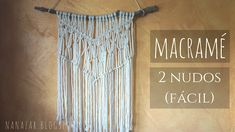 Tapiz de macramé (2 nudos fácil) Macrame Knots, Micro Macrame, Free Macrame Patterns, Macrame Tutorial, Macrame Projects, Crochet, Diy And Crafts, Weaving, Youtube