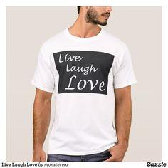 Live Laugh Love T-Shirt #Shirt ##Tshirt #Tee #Fashion #Live #Laugh #Love