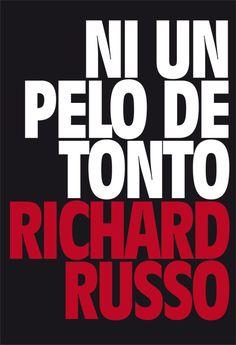 Ni un pelo de tonto. Richard Russo. Navona Editorial.