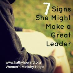Are you always scrambling to find enough small group leaders for Women's Bible study? Look for these 7 signs and you may have just found your next leader!