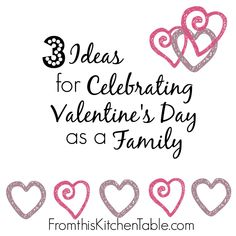 3 Fun ideas for celebrating Valentine's Day as a family. Affordable and fun ideas the kids will love!