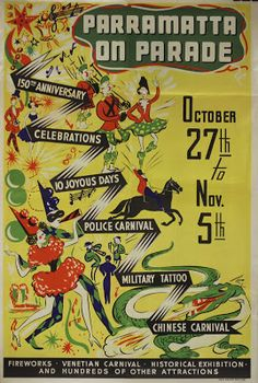 Poster publicising the Anniversary Celebrations Parramatta Council Archives Vintage Travel Posters, Vintage Postcards, Posters Australia, Australian Vintage, Military Tattoos, Tasmania, Fireworks, Celebrations, Carnival