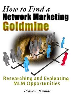 How to Find a Network Marketing Goldmine: Researching and Evaluating MLM Opportunities