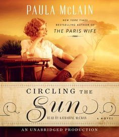 """NEW YORK TIMES BESTSELLER •NAMED ONE OF THE BEST BOOKS OF THE YEAR BY NPR, BOOKPAGE, AND SHELF AWARENESS•""""Paula McLain is considered the new star of historical fiction, and for good reason. Fans of The Paris Wife will be captivated by Circling the Sun, which … is both beautifully written and utterly engrossing.""""—Ann Patchett, Country LivingPaula McLain, author of the phenomenal bestseller The Paris Wife, now returns with her keenly anticipated new novel, transporting readers to colonial…"""