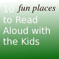 10 Fun places to read aloud with the kids
