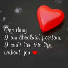 """There is no """"I don't want to live without you"""" it's i can't live without you. I cannot live without my heart, my soul."""