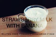Gluten Free Strawberry Milk with banana  vegan vegetarian & raw recipe diet & healthy food