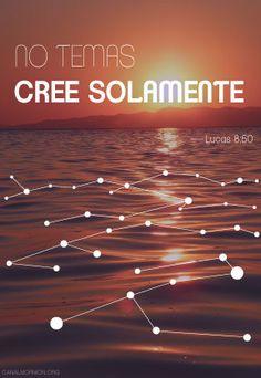 No temas. Cree solamente. #Fe #Creer #Biblia