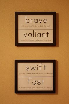 Use for a boys room....but kids name used for each word (Brody was a brave boy. Brody was a valiant boy....)