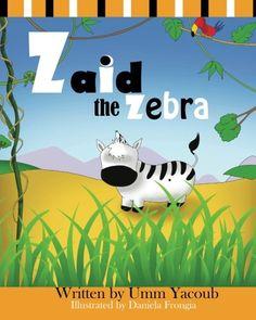 Zaid the Zebra Islamic Books For Kids, Muslim Culture, Zebras, Way Of Life, Folk, Logos, Learning, Islamic Studies, Illustration