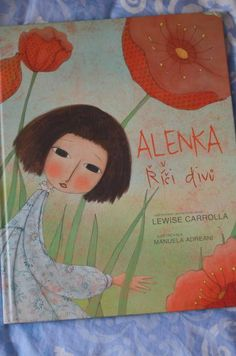 Alenka v říši divů s naprosto dokonalými ilustracemi italské malířky Manuely Adreani! :-)