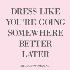 classy women quotes being a lady - classy women quotes ; classy women quotes being a lady ; classy women quotes respect yourself ; Motivacional Quotes, Great Quotes, Quotes To Live By, Inspirational Quotes, New Job Quotes, Music Quotes, The Words, Women's Dresses, Fashion Quotes
