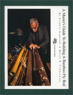 A Master's Guide to Building a Bamboo Fly Rod by Hoagy B. Carmichael, http://www.amazon.com/gp/product/0962060976/ref=cm_sw_r_pi_alp_KJFLpb0G9D4JG