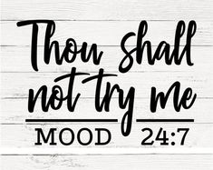 Thou shall not try me Svg Mood Svg Funny Svg Quotes Svg Mom Wife Boss Svg Cutting files for use with Silhouette Cameo ScanNCut Cricut Cricut Vinyl, Svg Files For Cricut, Cricut Stencils, Silhouette Projects, Silhouette Design, Silhouette Images, Silhouette Cameo Shirt, Silouette Cameo Projects, Silhouette Mint