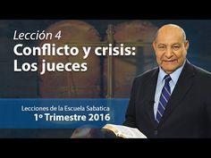 Pr. Bullón - Lección 4 - Conflicto y crisis: Los jueces - Escuela Sabatica