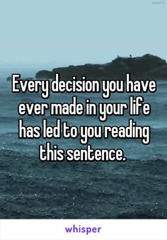 Every decision you have ever made in your life has led to you reading this… http://ibeebz.com