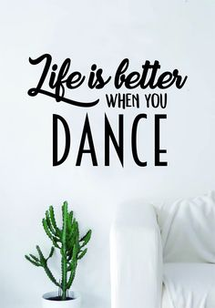 Life Is Better When You Dance Quote Wall Decal Sticker Vinyl Art Home Decor Living Room Bedroom Inspirational Teen - black