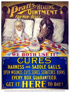 An poster sized print, approx (other products available) - AMERICAN PATENT MEDICINE. <br>Poster, for Pratts Healing Ointment. - Image supplied by Granger Art on Demand - Poster printed in the USA Old Advertisements, Retro Advertising, Retro Ads, Vintage Labels, Vintage Ads, Vintage Posters, Weird Vintage, Retro Posters, Vintage Horse