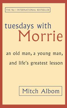 Tuesdays With Morrie by Mitch Albom | Book Sanctuary