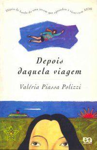 Depois daquela viagem *!!* Valeria Piassa Polizzi