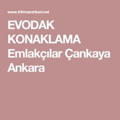 EVODAK KONAKLAMA Emlakçılar Çankaya Ankara