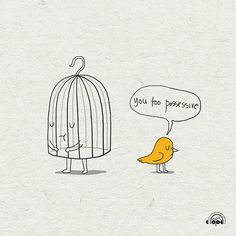 """I can't help it - """"You too possesive"""" makes me laugh"""