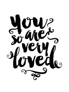 You Are So Very Loved Art Print